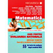 Matematică. Ghid pentru evaluarea naţională. 55 de teste de evaluare după modelul MEN.