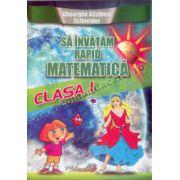 Să învăţăm rapid matematică - Clasa I