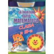 Să învăţăm rapid matematică – Clasa a III-a