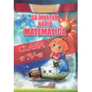 Să învăţăm rapid matematică – Clasa a IV-a