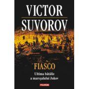 Fiasco. Ultima bătălie a mareşalului Jukov