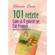 101 reţete • Cum să îl găseşti pe Făt-Frumos