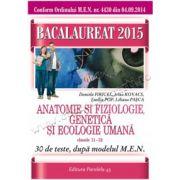 Bacalaureat 2015. Anatomie şi fiziologie, genetică şi ecologie umană, clasele XI-XII
