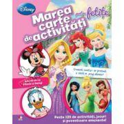Marea carte de activităţi pentru fetiţe • Peste 125 de activităţi, jocuri şi povestioare amuzante!