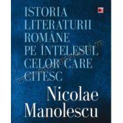 Istoria literaturii române pe înţelesul celor care citesc