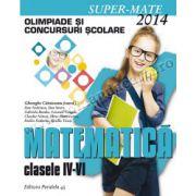 MATEMATICĂ. OLIMPIADE ŞI CONCURSURI ŞCOLARE 2014. CLASELE IV-VI
