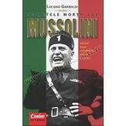Secretele morţii lui Mussolini