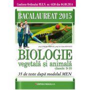 Bacalaureat 2015 • Biologie vegetală şi animală • Clasele IX-X • 35 de teste după modelul M. E. N.