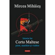 Istoria lui Corto Maltese: pirat, anarhist şi visator