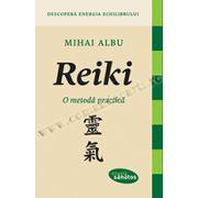 Reiki. O metodă practică