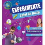 Caiet de lucru. Experimente (cls. I) • Ştiinţele vieţii. Ştiinţele pământului. Ştiinţele fizicii