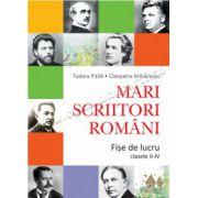 Mari scriitori români. Fişe de lucru (clasele II-IV)
