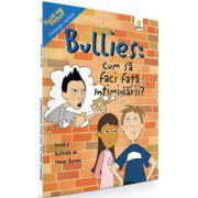 Bullies: cum să faci față intimidării?