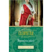 Cleopatra. Moştenirea iubirii