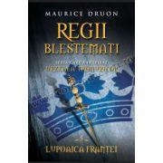 Regii blestemaţi. Lupoaica Franţei (vol. 5)