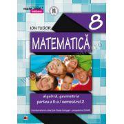 MATEMATICA. ALGEBRA, GEOMETRIE. CLASA A VIII-A. INITIERE. PARTEA A II-A, SEMESTRUL 2