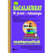 Bacalaureat 2015 M_st-nat+tehnologic-ghid de pregatire pentru examen