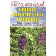 Cultura lucernei si a trifoiului  – cultura, recoltare, pastrare ratii alimentare pentru vaci, oi, capre si cai