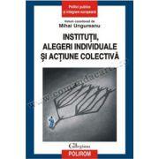Institutii, alegeri individuale si actiune colectiva