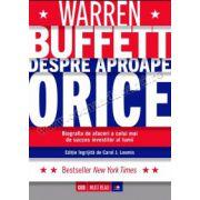 Warren Buffett despre aproape orice • Biografia de afaceri a celui mai de succes investitor al lumii