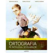 Ortografia pe înțelesul școlarilor: ghid pentru elevii din învățământul primar