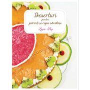 Deserturi pentru părinţi şi copii sănătoşi