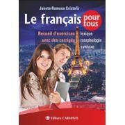 Le francais pour tous. Recueil d'exercices avec des corriges. Lexique, morphologie, syntaxe.