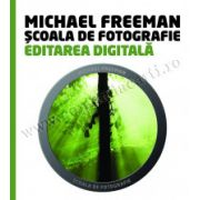 Școala de fotografie. Editarea digitală