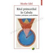 Raul primordial in Cabala. Totalitate, perfectiune, perfectabilitate