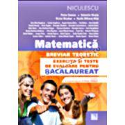 Matematică. Breviar teoretic. Exerciţii şi teste de evaluare pentru bacalaureat (M1) Matematică