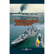 """Fregata-amiral """"Mărăşeşti"""""""
