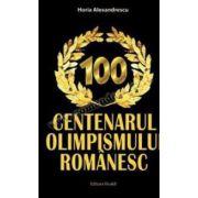 CENTENARUL OLIMPISMULUI ROMÂNESC