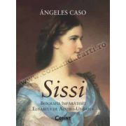 SISSI. Biografia Imparatesei Elisabeta de Austro-Ungaria