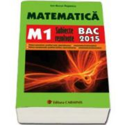 Bac 2015. Matematica (M1) bacalaureat 2015. Subiecte rezolvate