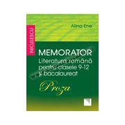 Memorator. Literatura română pentru clasele 9-12 și bacalaureat. PROZA