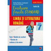 TESTE DE EVALUARE FINALA STANDARD. CLASA A VII-A. LIMBA SI LITERATURA ROMANA. TESTE, MODELE DE REZOLVARI, BAREME DE EVALUARE SI NOTARE