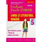 TESTE DE EVALUARE FINALA STANDARD. CLASA A V-A. LIMBA SI LITERATURA ROMANA. TESTE, MODELE DE REZOLVARI, BAREME DE EVALUARE SI NOTARE