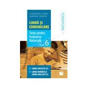 Limbă şi comunicare. Teste pentru Evaluarea Naţională. Clasa a VI-a. Limba engleză, limba română şi limba engleză
