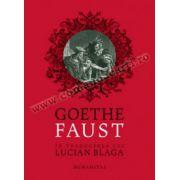 Faust • În traducerea lui Lucian Blaga