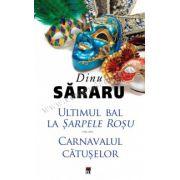 Ultimul bal la Sarpele Rosu; Carnavalul catuselor
