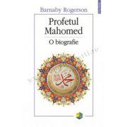Profetul Mahomed. O biografie