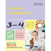 Caruselul ortogramelor - caiet de lucru pentru clasele III-IV