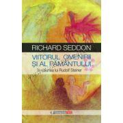 Viitorul omenirii si al pamantului în viziunea lui Rudolf Steiner