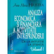 Analiza economică şi financiară a activităţii întreprinderii. De la intuiţie la ştiinţă, volumul 1 (ediţia a doua)