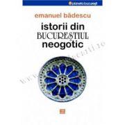 Istorii din Bucureştiul neogotic