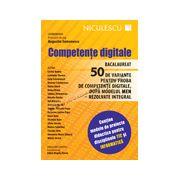 Competenţe digitale. Bacalaureat. 50 de variante pentru proba de competenţe digitale, după modelul MEN - rezolvate integral. Conţine planurile de lecţii pentru disciplinele TIC şi Informatică