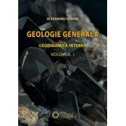 GEOLOGIE GENERALĂ. GEODINAMICA INTERNĂ. VOL. I.
