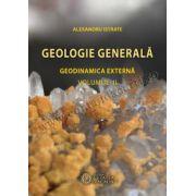 GEOLOGIE GENERALĂ. GEODINAMICA EXTERNĂ. VOL. II.