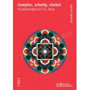 Complex, arhetip, simbol în psihologia lui C. G. Jung