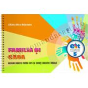 Familia si casa. Auxiliar didactic pentru copiii cu cerinte educative speciale